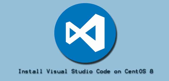 Install Visual Studio Code on CentOS 8