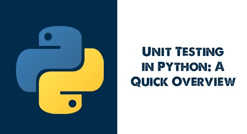 Unit Testing in Python A Quick Overview