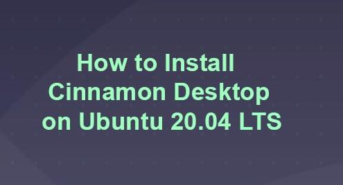 How to Install Cinnamon Desktop on Ubuntu 20.04 LTS