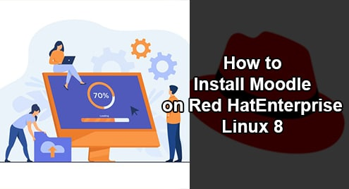 How to Install Moodle on Red Hat Enterprise Linux 8