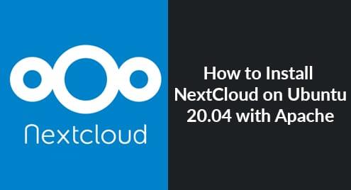 How to Install NextCloud on Ubuntu 20.04 with Apache