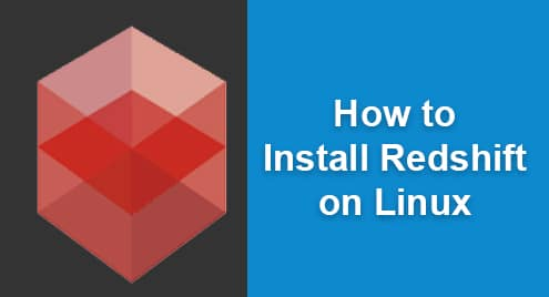How to Install Redshift on Linux