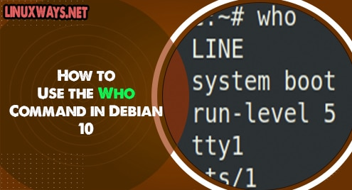 How to Use the Who Command in Debian 10