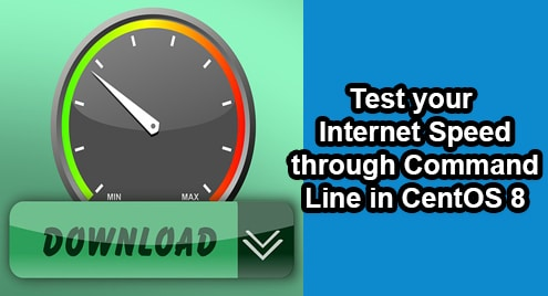 Test your Internet Speed through Command-Line in CentOS 8
