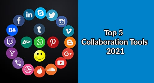 Top 5 Collaboration Tools 2021