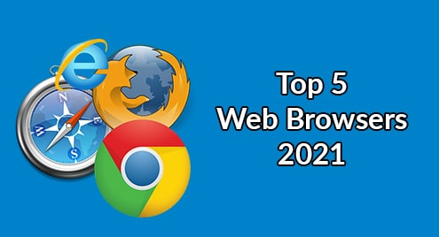 Top 5 Web Browsers 2021