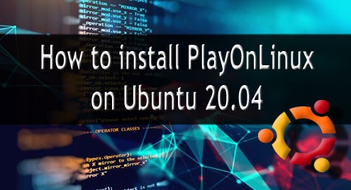 How to Install PlayOnLinux on Ubuntu 20.04 LTS