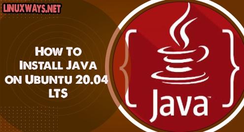 How To Install Java on Ubuntu 20.04 LTS