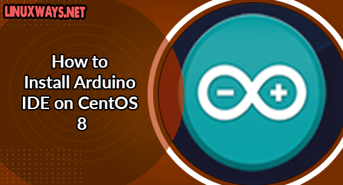 How to Install Arduino IDE on CentOS 8
