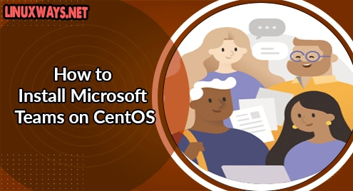 How to Install Microsoft Teams on CentOS