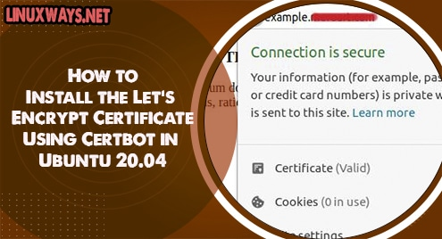 How to Install the Let's Encrypt Certificate Using Certbot in Ubuntu 20.04
