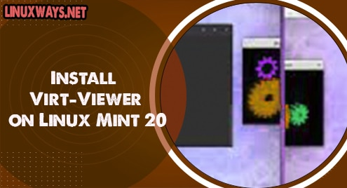 Install Virt-Viewer on Linux Mint 20