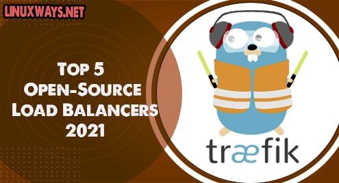 Top 5 Open-Source Load Balancers 2021