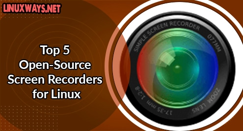 Top 5 Open-Source Screen Recorders for Linux