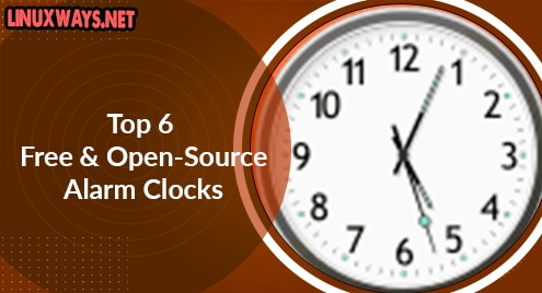 Top 6 Free and Open-Source Alarm Clocks