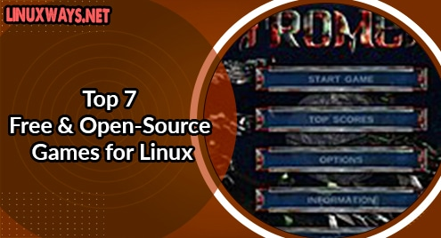 Top 7 Free and Open-Source Games for Linux