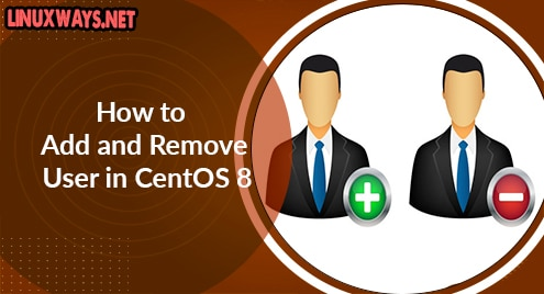 How to Add and Remove User in CentOS 8