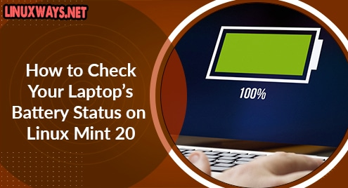 How to Check Your Laptop's Battery Status on Linux Mint 20