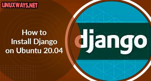 How to Install Django on Ubuntu 20.04