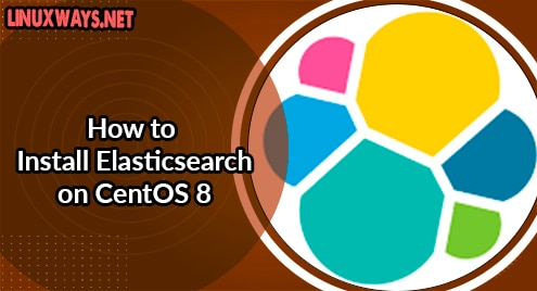 How to Install Elasticsearch on CentOS 8