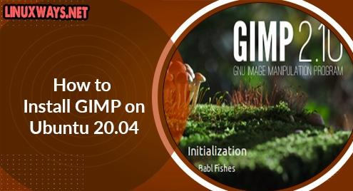 How to Install GIMP on Ubuntu 20.04