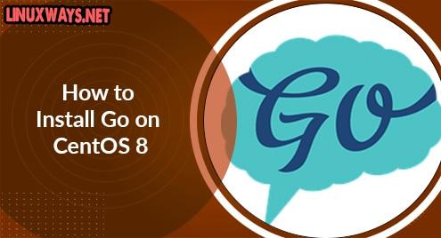 How to Install Go on CentOS 8