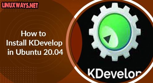 How to Install KDevelop in Ubuntu 20.04