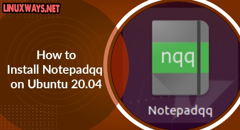 How to Install Notepadqq on Ubuntu 20.04