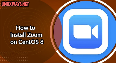 How to Install Zoom on CentOS 8