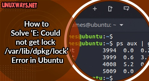 How to Solve 'E: Could not get lock /var/lib/dpkg/lock' Error in Ubuntu