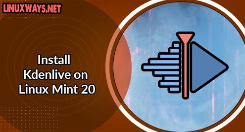 Install Kdenlive on Linux Mint 20