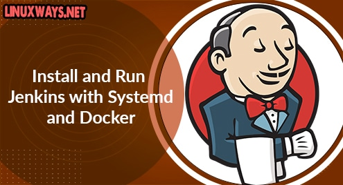 Install and Run Jenkins with Systemd and Docker