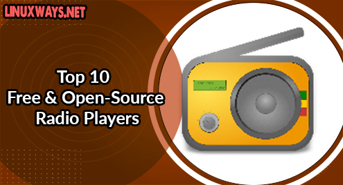 Top 10 Free and Open-Source Radio Players