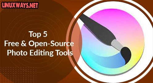 Top 5 Free and Open-Source Photo Editing Tools