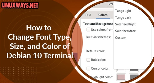 How to Change Font Type, Size, and Color of Debian 10 Terminal