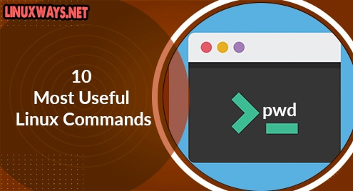 10 Most Useful Linux Commands