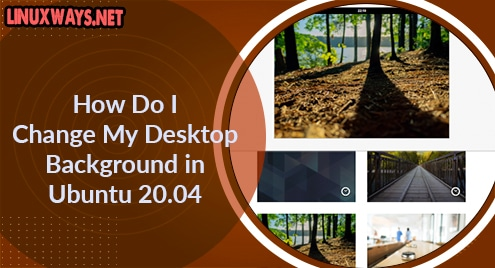 How Do I Change My Desktop Background in Ubuntu 20.04