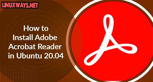How to Install Adobe Acrobat Reader in Ubuntu 20.04