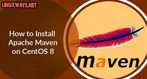 How to Install Apache Maven on CentOS 8