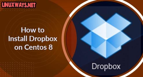 How to Install Dropbox on Centos 8