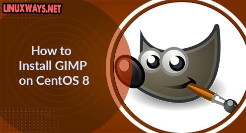 How to Install GIMP on CentOS 8