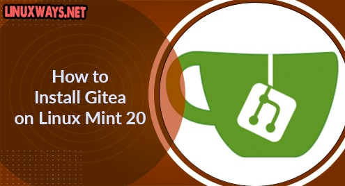 How to Install Gitea on Linux Mint 20