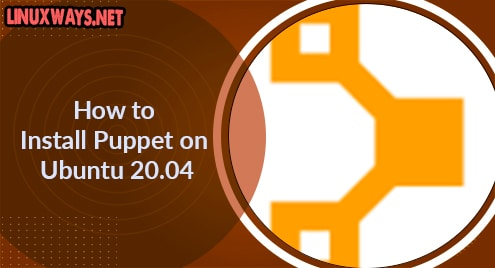 How to Install Puppet on Ubuntu 20.04
