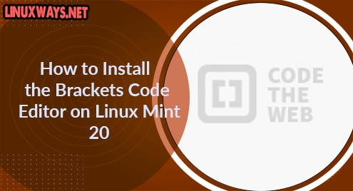 How to Install the Brackets Code Editor on Linux Mint 20