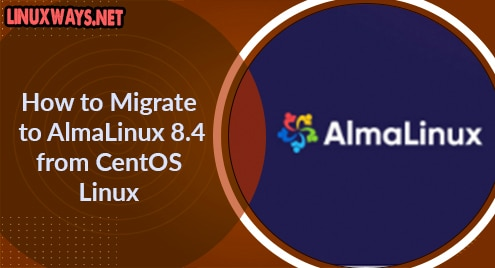 How to Migrate to AlmaLinux 8.4 from CentOS Linux