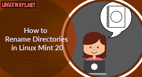 How to Rename Directories in Linux Mint 20
