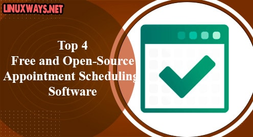Top 4 Free and Open-Source Appointment Scheduling Software