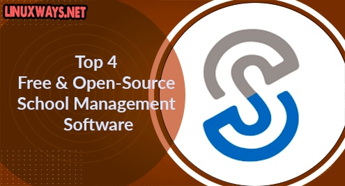 Top 4 Free and Open-Source School Management Software
