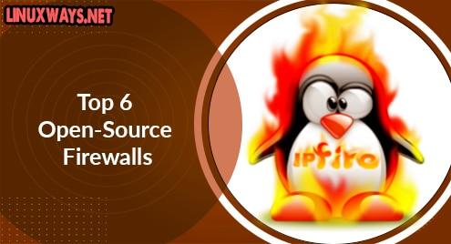 Top 6 Open-Source Firewalls