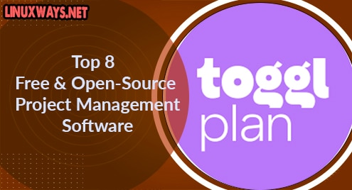 Top 8 Free and Open-Source Project Management Software